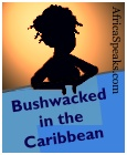 Bushwhacked in the Caribbean
