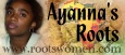 Ayanna's Roots Website