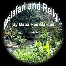 Rastafari and Religion By Baba Ras Macus